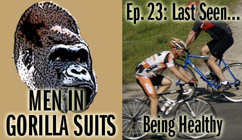 CycliMen in Gorilla Suits Ep. 22: Last Seen...Failing!sts: