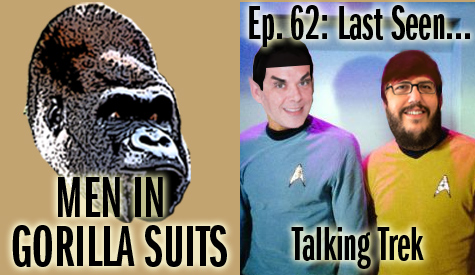 Christopher and Shawn as Kirk and Spock - Men in Gorilla Suits Episode 62: Last Seen...Talking Trek