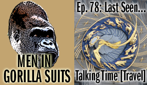 Warped clock - Men in Gorilla Suits Ep. 78: Last Seen…Talking Time Travel