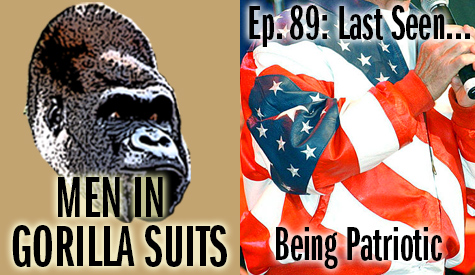 The dreaded jacket of Lee Greenwood - Men in Gorilla Suits Ep. 89: Last Seen…Being Patriotic