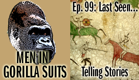 Drawings on a cave wall - Men in Gorilla Suits Ep. 99: Last Seen…Telling Stories