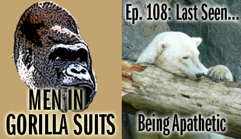 Lazy polar bear - Men in Gorilla Suits Ep. 108: Last Seen…Being Apathetic