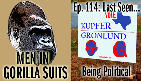 Vote Kupfer and Gronlund sign - Men in Gorilla Suits Ep. 114: Last Seen…Being Political