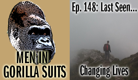 A person standing on a mountaintop - Men in Gorilla Suits Ep. 148: Last Seen…Changing Lives