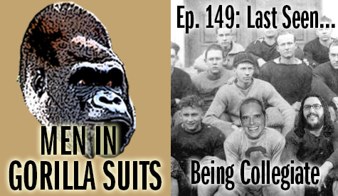 College footbal team from early 1900s - Men in Gorilla Suits Ep. 149: Last Seen…Being Collegiate