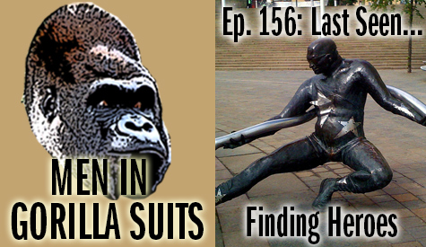 Metl statue of a superhero-looking guy bending steel - Men in Gorilla Suits Ep. 156: Last Seen…Finding Heroes