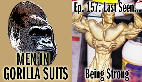 Statue of a Strongman - Men in Gorilla Suits Ep. 157: Last Seen…Being Strong