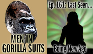 Person meditating before a colorful backdrop - Men in Gorilla Suits Ep. 161: Last Seen…Being New Age