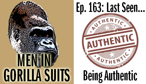 """Authentic stamp"" - Men in Gorilla Suits Ep. 163: Last Seen…Being Authentic"