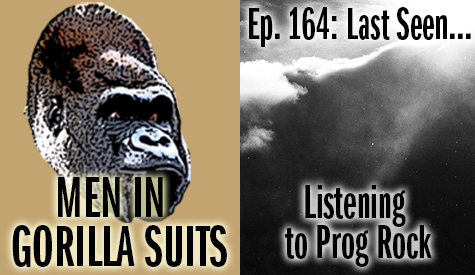 Surreal clouds - Men in Gorilla Suits Ep. 164: Last Seen…Listening to Prog Rock