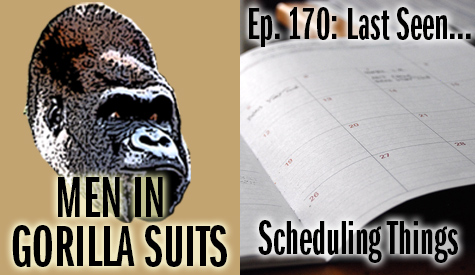 Pages from a calendar - Men in Gorilla Suits Ep. 170: Last Seen…Making Schedules