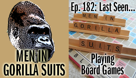 """Men In Gorilla Suits"" spelled out on Scrabble tiles - Men in Gorilla Suits Ep. 182: Last Seen…Playing Board Games"