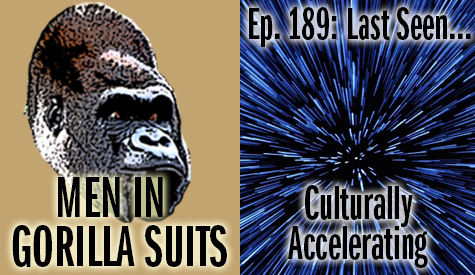 Star field hyperdrive - Men in Gorilla Suits Ep. 189: Last Seen…Culturally Accelerating