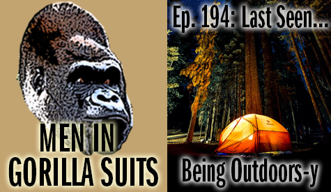 Tent in the woods - Men in Gorilla Suits Ep. 194: Last Seen…Being Outdoors-y