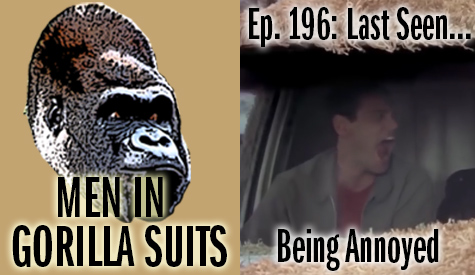 The Most Annoying Sound in the World - Men in Gorilla Suits Ep. 196: Last Seen…Being Annoyed