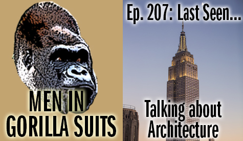 Empire State Building - Men in Gorilla Suits Ep. 207: Last Seen…Talking about Architecture