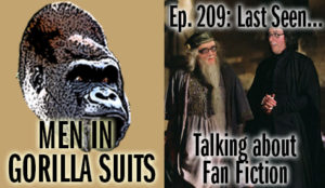 Shawn as Dumbledore and Christopher as Snape - Men in Gorilla Suits Ep. 209: Last Seen…Talking about Fan Fiction