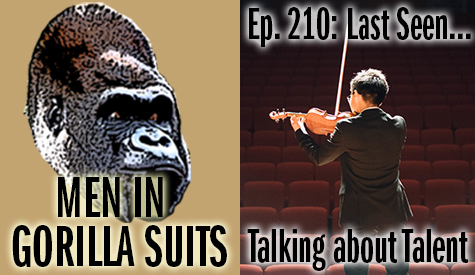 Violinist - Men in Gorilla Suits Ep. 210: Last Seen…Talking about Talent