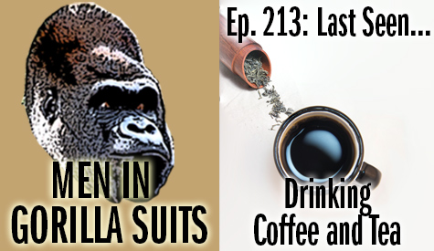 Tea leaves and a cup of coffee - Men in Gorilla Suits Ep. 213: Last Seen…Drinking Coffee and Tea