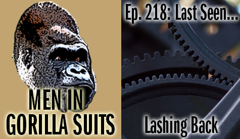 Gears turning clockwise and counter clockwise - Men in Gorilla Suits Ep. 219: Last Seen…Lashing Back