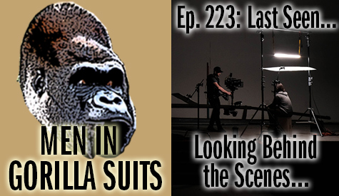 Behind the scenes of a commercial shoot - Men in Gorilla Suits Ep. 223: Last Seen…Looking Behind the Scenes