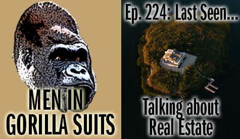 House on an island - Men in Gorilla Suits Ep. 224: Last Seen…Talking about Real Estate