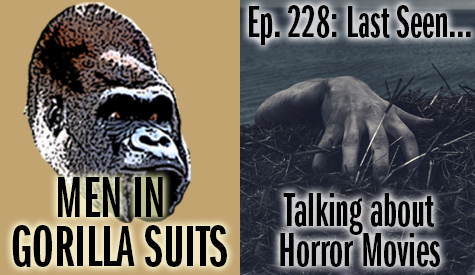 Creepy hand coming out of the ground - Men in Gorilla Suits Ep. 228: Last Seen…Talking about Horror Movies
